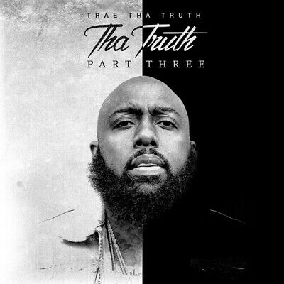 Tha Truth Part 3 - Trae Tha Truth  Explicit  (CD Used Like New) Explicit Version