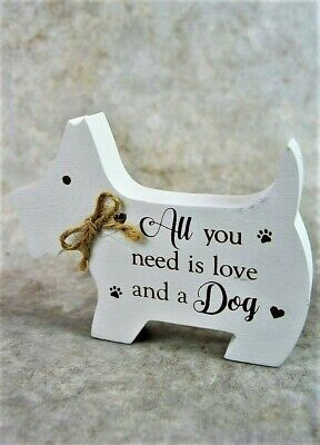 Quirky standing dog scottie plaque All you need is love and a Dog