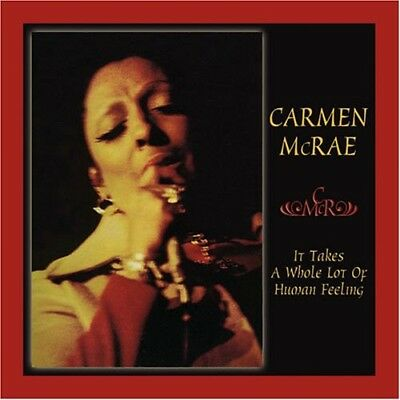 It Takes A Whole Lot Of Human Feeling - Carmen Mcrae (CD Used Like New)