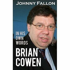 Johnny Fallon ___ Brian Cowen In His Own Words ___ New