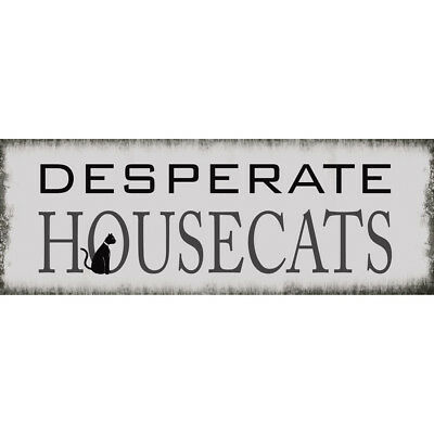 "Dekoschild ""Desperate Housecats"", 39x14 cm"