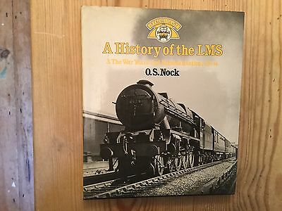 A History Of The Lms Vol 3 1939 - 1948 War Years + Nationalisation Book O.s Nock