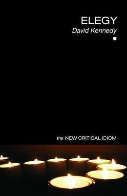Book The New Critical Idiom Series Elegy by David Kennedy 2007 Paperback