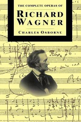 Book The Complete Operas of Richard Wagner by Charles Osborne Paperback