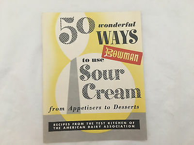 "50 Wonderful Ways to use Sour Cream Cookbook Advertising  ""Bud Bowman"" Dairy"