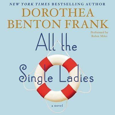 All the Single Ladies by Dorothea Benton Frank (2015) Hardcover Book