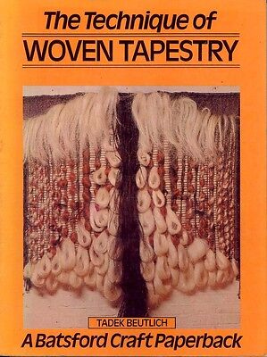 CRAFT BOOK - THE TECHNIQUE OF WOVEN TAPESTRY By Tadek Beutlich