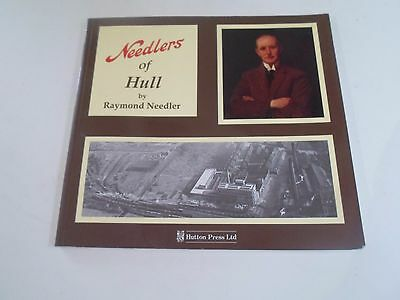 Needlers of Hull by Raymond Needler - Nostalgic Illustrated Soft Cover Book