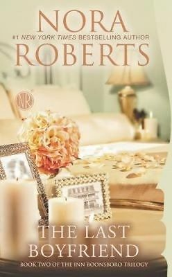 The Last Boyfriend: Book  by Nora Roberts