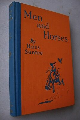 Men and Horses by Ross Santee, with 100 Drawings by the Artist Century Co. 1926