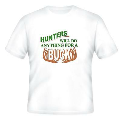 Sports T-shirt Hunters Will Do Anything For A Buck Deer Hunting