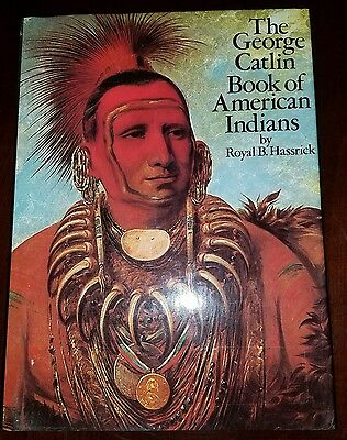 The George Catlin Book of American Indians by Royal B. Hassrick -FREE SHIPPING