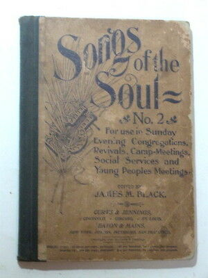 Songs Of The Soul No. 2 Church Song Book 1896.  For Use In Sunday Evening...