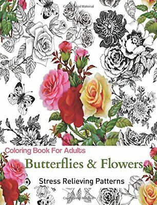 Adult Coloring Book: Coloring Book For Adults Relaxation Butterflies and Flowers