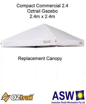 2.4m x 2.4m COMPACT COMMERCIAL 2.4 Replacement GAZEBO CANOPY Oztrail Roof WHITE