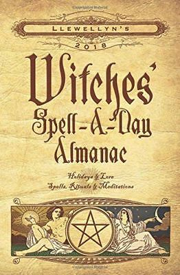 Llewellyn's Witches' Spell-a-Day Almanac 2018: Holidays and Lore, Spells,...
