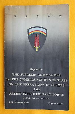 Report by THE SUPREME COMMANDER TO THE COMBINED CHIEFS OF STAFF - H.M.S.O.1946.