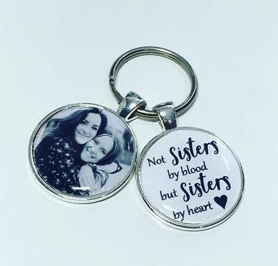 Personalised friend photo keyring Not Sisters by blood but Sisters by heart