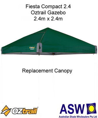 2.4m x 2.4m FIESTA COMPACT 2.4 Replacement GAZEBO CANOPY Oztrail Roof GREEN