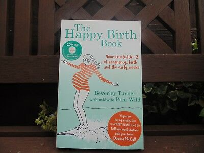 The Happy Birth Book A-Z Pregnancy & Birth Book & Early Weeks 2017 NEW