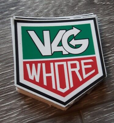 Vag Whore sticker track porsche audi volks vw gti r 911 tag heuer chronograph