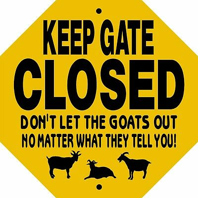 """GOAT SIGN,Keep Gate Closed Sign,9"""" x 9"""" OCTAGON ALUMINUM,Goats,Chickens,KGCGOCT"""