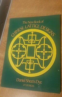 The New Book of Chinese Lattice Designs by Daniel S. Dye (Paperback, 1981)