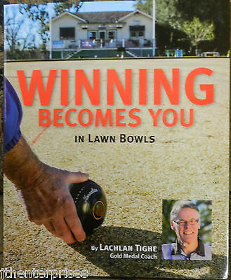 Winning becomes You in Lawn Bowls Coaching Book by LACHLAN TIGHE Bowls Gift idea