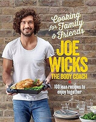 Cooking For Family And Friends: 100 lean recipes by Joe Wicks 2017 DlGlTAL Book