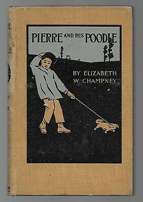 Pierre And His Poodle Antique Dog Book Elizabeth Champney Illustrated 1907