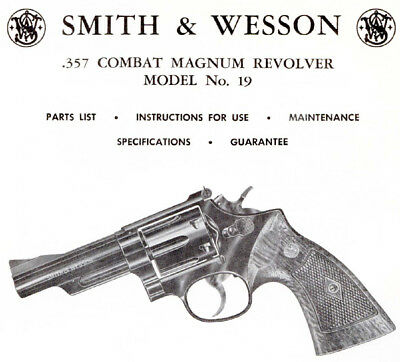 Smith & Wesson Model 19 357 Magnum Revolver - Parts, Use & Maintenance Manual