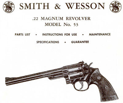 Smith & Wesson Model 53 22 Magnum Revolver - Parts, Use & Maintenance Manual
