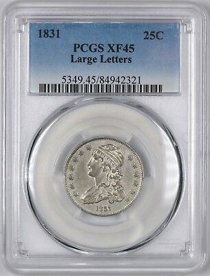1831 Capped Bust Early Silver Quarter ( Large Letters )  25C - PCGS XF45 -