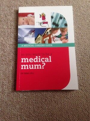 So You Want to be a Medical Mum?: A Guide for Female Medics Who Have Ever Thoug…