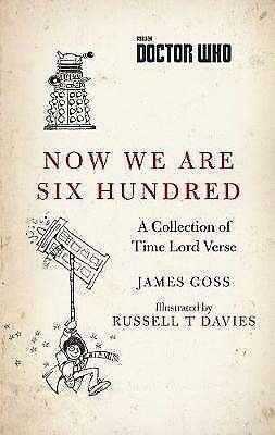 Doctor Who: Now We Are Six Hundred: A Collection of Time Lord Verse by James...