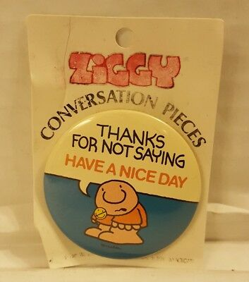 1988 Ziggy Button/Pin Have a Nice Day