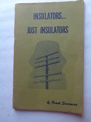 "1967 5 1/2"" X 8 1/2"" booklet INSULATORS JUST INSULATORS by Frank Saccoman/photos"