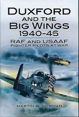 DUXFORD et le grand Wings 1940-1945 - RAF et USAAF Fighter Pilots at War - Neuf