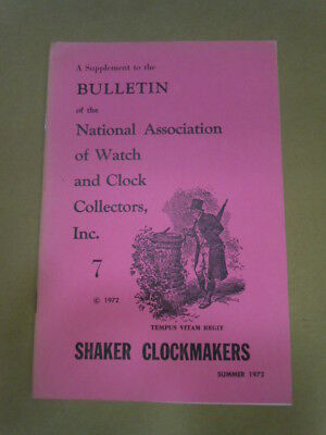 NAWCC Bulletin Supplement #7: Shaker Clockmakers