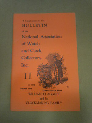 NAWCC Bulletin Supplement #11: William Claggett Clockmaking Family