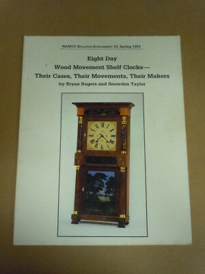NAWCC Bulletin Supplement #19: Eight Day Wood Movement Shelf Clocks
