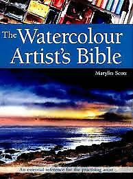 The Watercolour Artist's Bible, Marylin Scott
