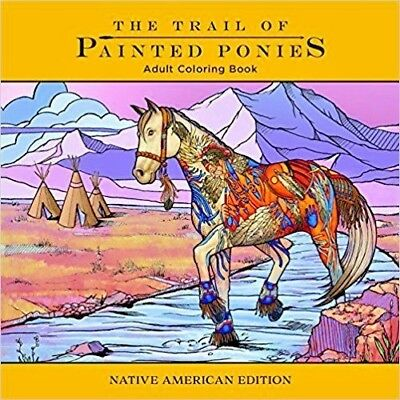 Trail of Painted Ponies Adult Coloring Book - Native American Edition 4242 mint
