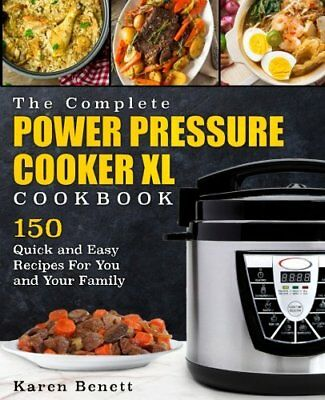 FREE 2 DAY SHIPPING: The Complete Power Pressure Cooker XL Cookbook: 150 Quick