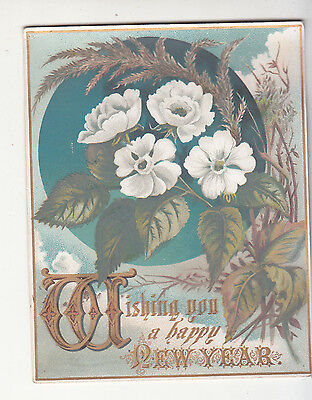 Wishing You a Happy New Year White Flowers Gold Vict Card c1880s