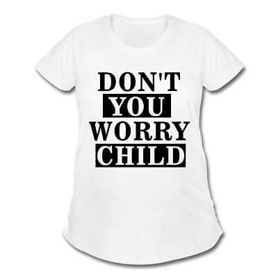 Pregnancy Don't You Worry Child Women's Maternity T-Shirt by Spreadshirt™
