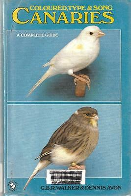 CANARIES COLOURED TYPE & SONG GUIDE BREEDING KEEPING SHOWING - G Walker & D Avon
