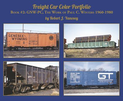 FREIGHT CAR Color Portfolio, Book 2: GNW-PC, Work of Paul Winters, 1960-1980 NEW