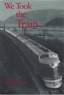 WE TOOK THE TRAIN: 21 Accounts of train travel in U.S. throughout history (NEW)