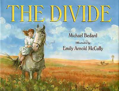 THE DIVIDE (Prairie Story about Willa Cather) – Michael Bedard  1997 Hcv DJ 1st